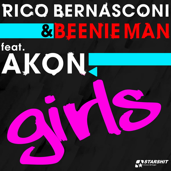 RICO BERNASCONI & BEENIE MAN FEAT. AKON - Girls (Starshit/Universal/UV)
