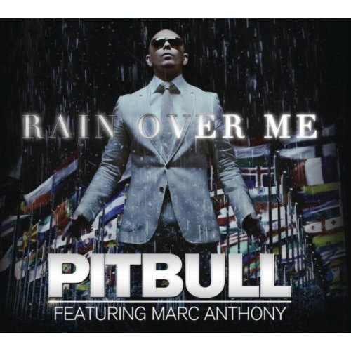 PITBULL FEAT. MARC ANTHONY - Rain Over Me (Sony)