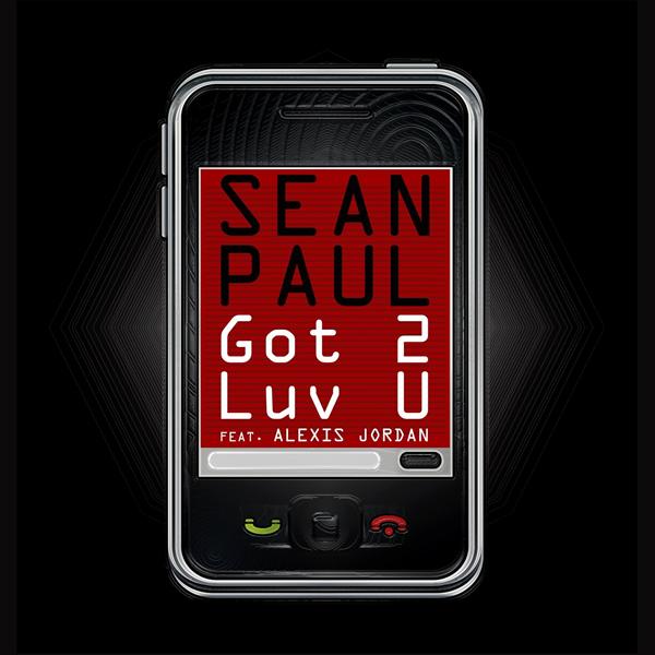 SEAN PAUL FEAT. ALEXIS JORDAN - Got 2 Luv U (Atlantic/Warner)