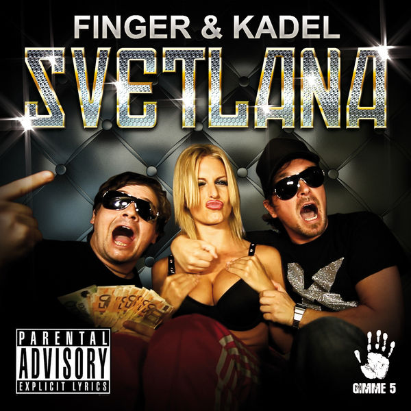 FINGER & KADEL - Svetlana (Gimme 5/Scream & Shout/Kontor New Media)