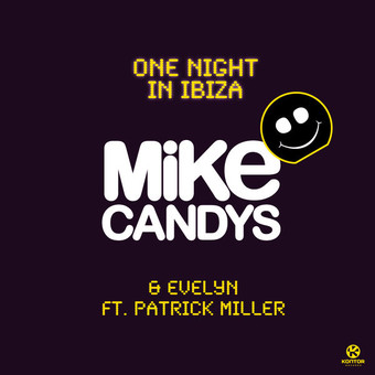 MIKE CANDYS & EVELYN FEAT. PATRICK MILLER - One Night In Ibiza (Kontor/Kontor New Media)
