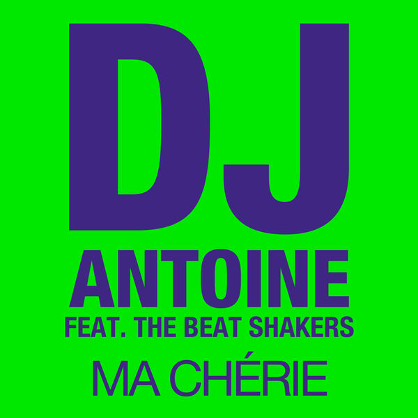 DJ ANTOINE FEAT. THE BEAT SHAKERS - Ma Chérie (Houseworks/Global Productions/Kontor/Kontor New Media)