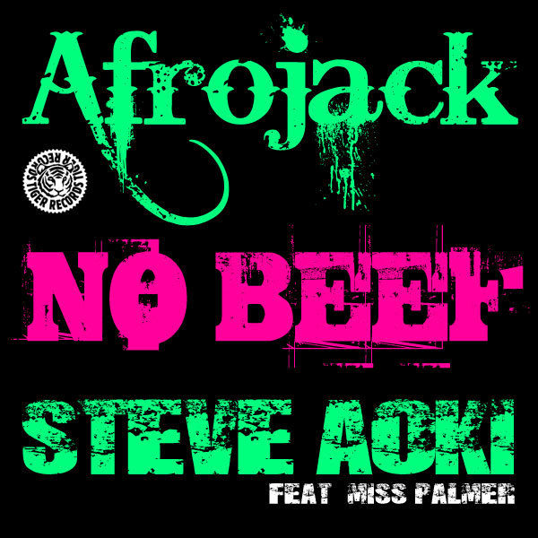 AFROJACK & STEVE AOKI FEAT. MISS PALMER - No Beef (Tiger/Kontor/Kontor New Media)