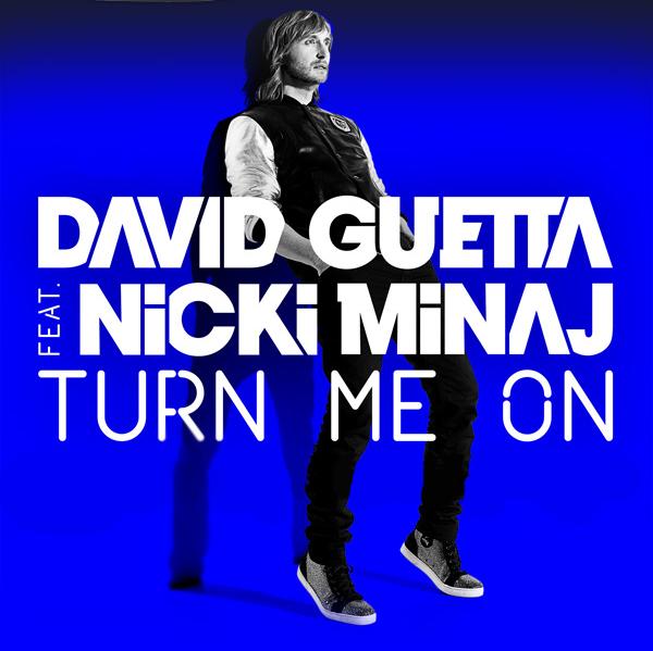 DAVID GUETTA FEAT. NICKI MINAJ - Turn Me On (Virgin/EMI)