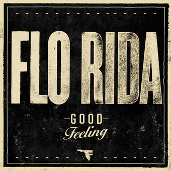 FLO RIDA - Good Feeling (Atlantic/Warner)