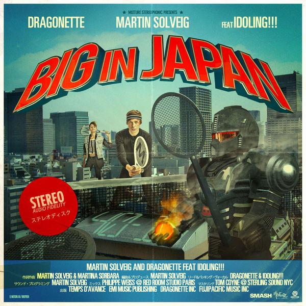 MARTIN SOLVEIG & DRAGONETTE FEAT. IDOLING!!! - Big In Japan (Kontor/Kontor New Media)