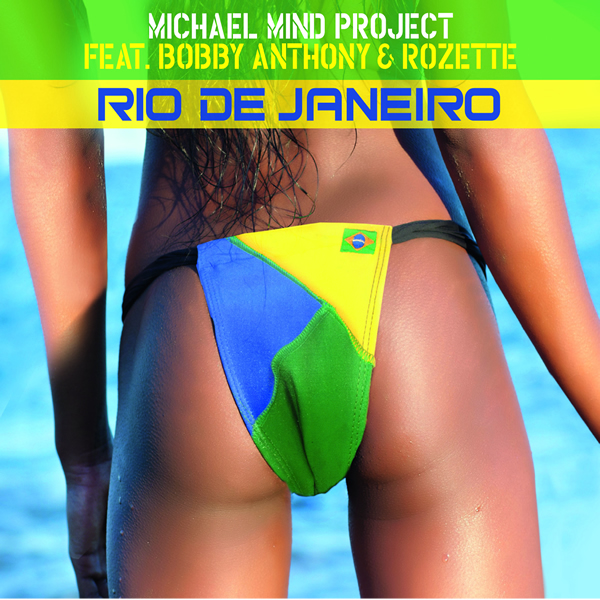 MICHAEL MIND PROJECT FEAT. BOBBY ANTHONY & ROZETTE - Rio De Janeiro (Columbia Dance/Sony)