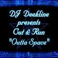DJ DEEKLINE PRESENTS CUT & RUN - Outta Space (Superstar/DMD/Warner)