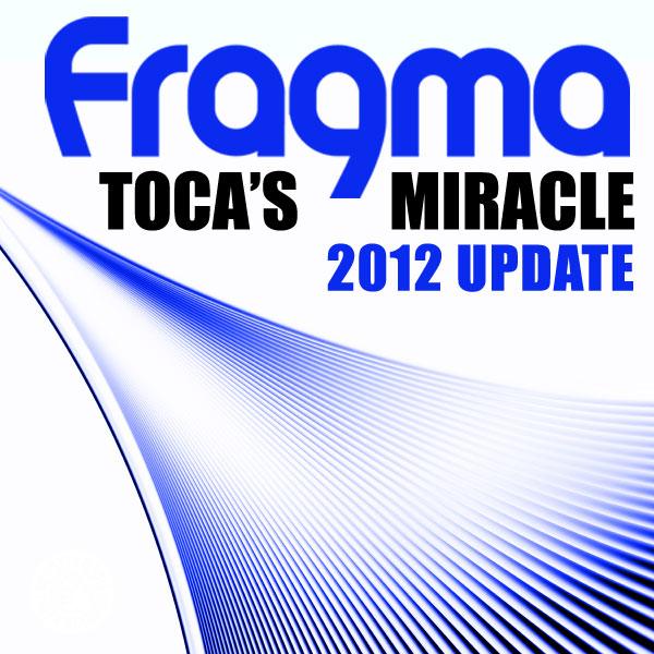 FRAGMA - Toca's Miracle (2012 Update) (Tiger/Kontor/Kontor New Media)
