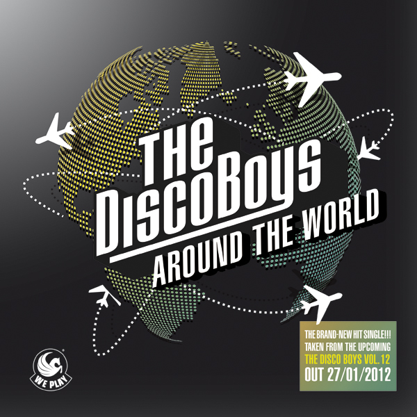 THE DISCO BOYS - Around The World (We Play/Kontor New Media)