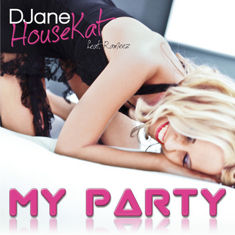 DJANE HOUSEKAT FEAT. RAMEEZ - My Party (Columbia Dance/Sony)