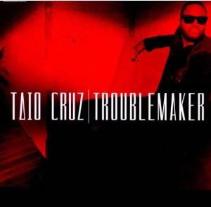 TAIO CRUZ - Troublemaker (Island/Universal/UV)