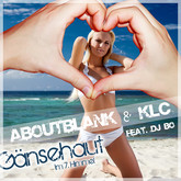 ABOUTBLANK & KLC FEAT. DJ BO - Gänsehaut (Im 7. Himmel) (7th Sense/Kontor/Kontor New Media)