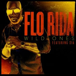 FLO RIDA FEAT. SIA - Wild Ones (Atlantic/Warner)