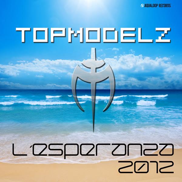 TOPMODELZ - L'Esperanza 2012 (Aqualoop/Believe)