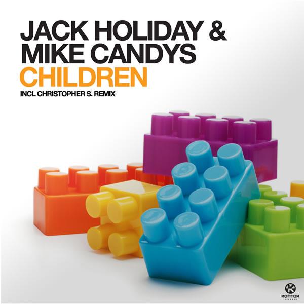 JACK HOLIDAY & MIKE CANDYS - Children (Kontor/Kontor New Media)