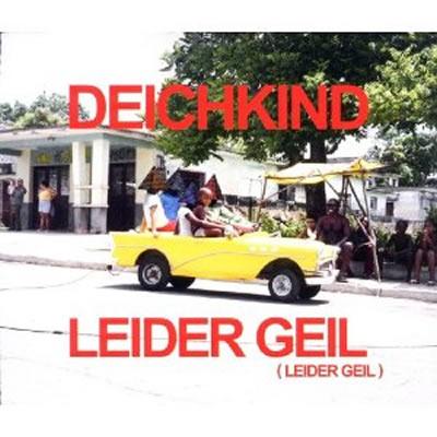 DEICHKIND - Leider Geil (Leider Geil) (Vertigo/Universal/UV)