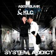 ABOUTBLANK & KLC - System Addict (Kontor/Kontor New Media)