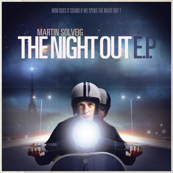 MARTIN SOLVEIG - The Night Out (Kontor/Kontor New Media)