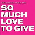 FREELOADERS FEAT. THE REAL THING - So Much Love To Give (AATW/Kontor/DMD/Edel)