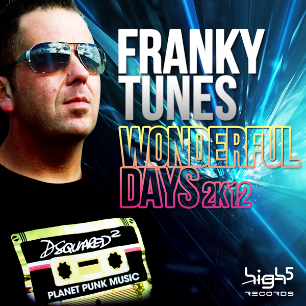 FRANKY TUNES - Wonderful Days 2K12 (High Five/Planet Punk/Zebralution)