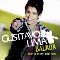 GUSTTAVO LIMA - Balada (Tchê Tcherere Tchê Tchê) (B1/Universal/UV)