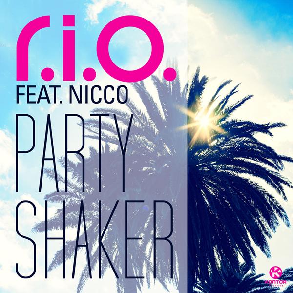 R.I.O. FEAT. NICCO - Party Shaker (Zooland/Kontor/Kontor New Media)
