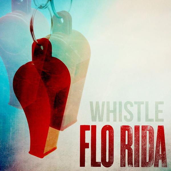 FLO RIDA - Whistle (Atlantic/Warner)