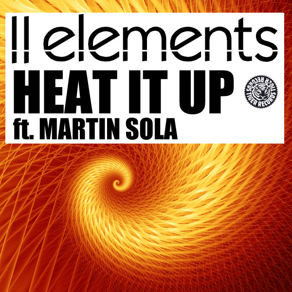 2ELEMENTS FEAT. MARTIN SOLA - Heat It Up (Tiger/Kontor/Kontor New Media)