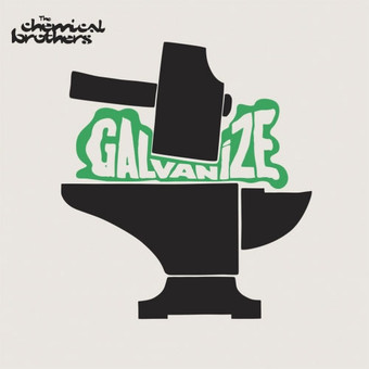 THE CHEMICAL BROTHERS - Galvanize (Virgin)