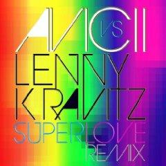 AVICII VS. LENNY KRAVITZ - Superlove (Roadrunner/Warner)