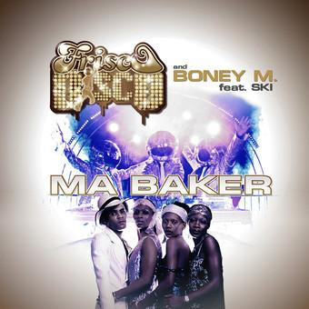 FRISCO DISCO & BONEY M. FEAT. SKI - Ma Baker (Starshit/Sony)