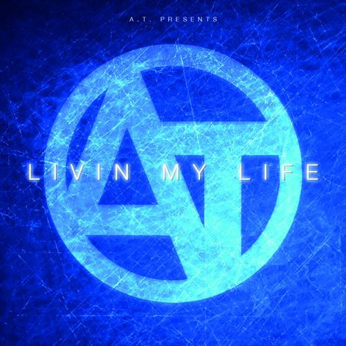 A.T. - Livin My Life (Whitelabel)