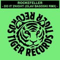 ROCKEFELLER - Do It 2 Nite (Tiger/DMD/Kontor/Edel)