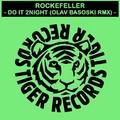 ROCKEFELLER - Do It 2 Nite (Tiger/DMD/Kontor/Edel)