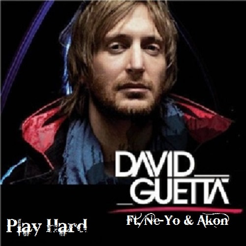 DAVID GUETTA FEAT. NE-YO & AKON - Play Hard (EMI)