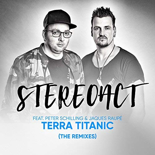 STEREOACT & JAQUES RAUPÉ FEAT. PETER SCHILLING - Terra Titanic (Toka Beatz/Kontor/KNM)