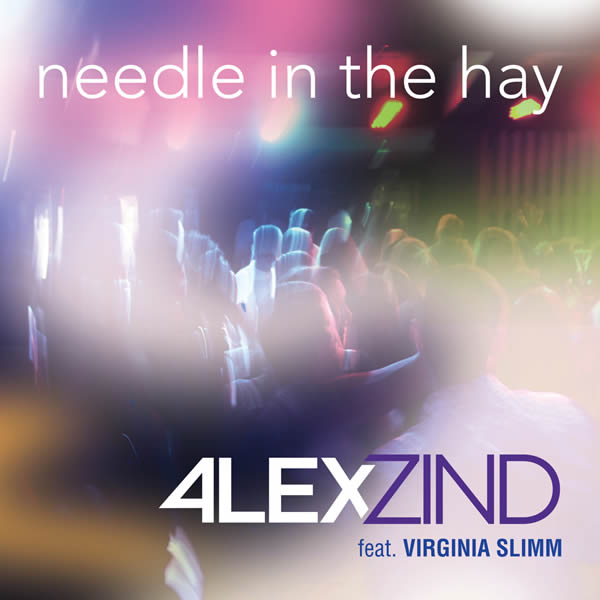ALEX ZIND FEAT. VIRGINIA SLIMM - Needle In The Hay (ZZ-Music/Feiyr)