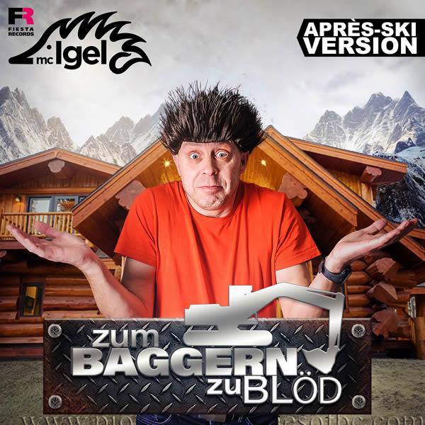 MC IGEL - Zum Baggern Zu Blöd (Fiesta/KNM)