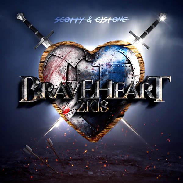 SCOTTY & CJ STONE - Braveheart 2k18 (Splashtunes/A45/KNM)