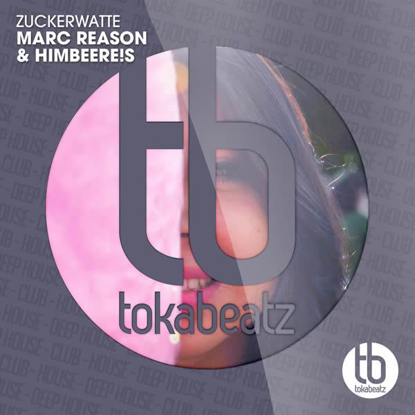 MARC REASON & HIMBEERE!S - Zuckerwatte (Toka Beatz/Believe)