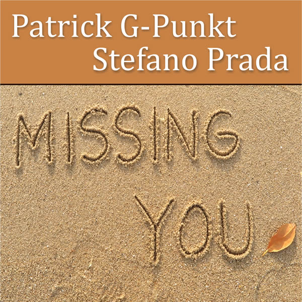 PATRICK G-PUNKT & STEFANO PRADA - Missing You (C 47/A 45)