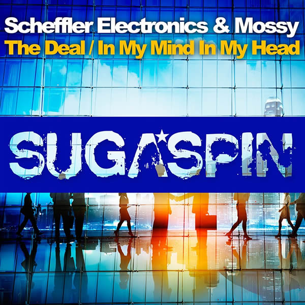 SCHEFFLER ELECTRONICS & MOSSY - The Deal / In My Mind In My Head (Sugaspin/KNM)