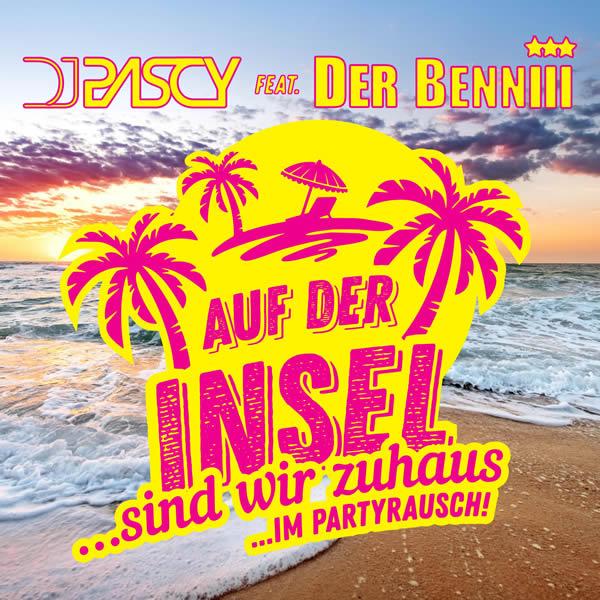 DJ PASCY FEAT. DER BENNIII - Auf Der Insel (Sind Wir Zuhaus... Im Partyrausch) (Fiesta/KNM)