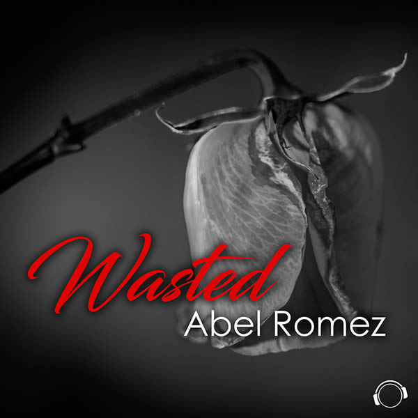 ABEL ROMEZ - Wasted (Mental Madness/KNM)