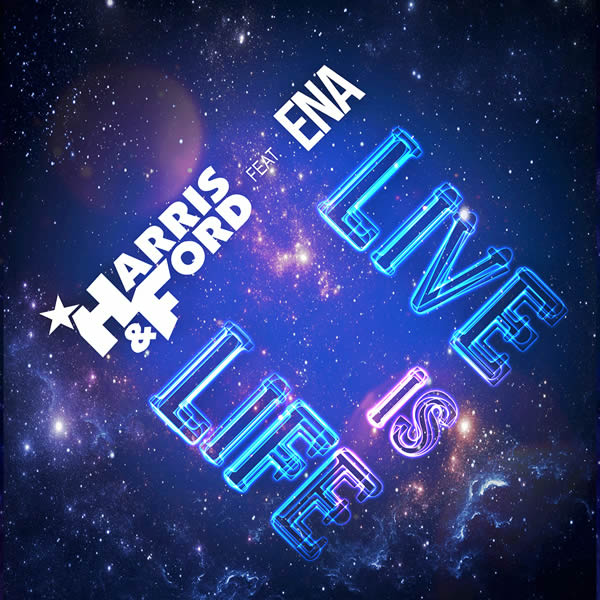 HARRIS & FORD FEAT. ENA - Live Is Life (Ariola/Sony)