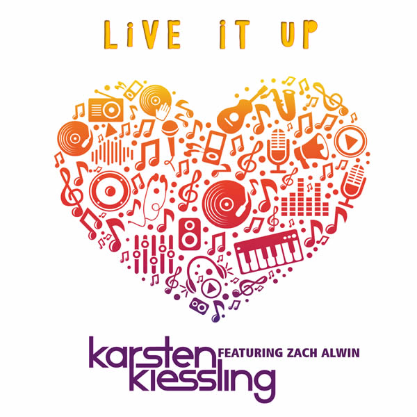 KARSTEN KIESSLING FEAT. ZACH ALWIN - Live It Up (Ripcue Music)