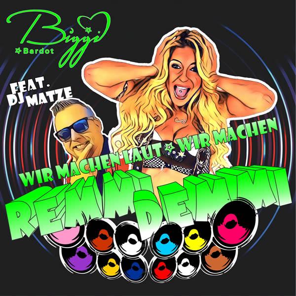 BIGGI BARDOT FEAT. DJ MATZE - Wir Machen Laut (Wir Machen Remmi Demmi) (Fiesta/KNM)
