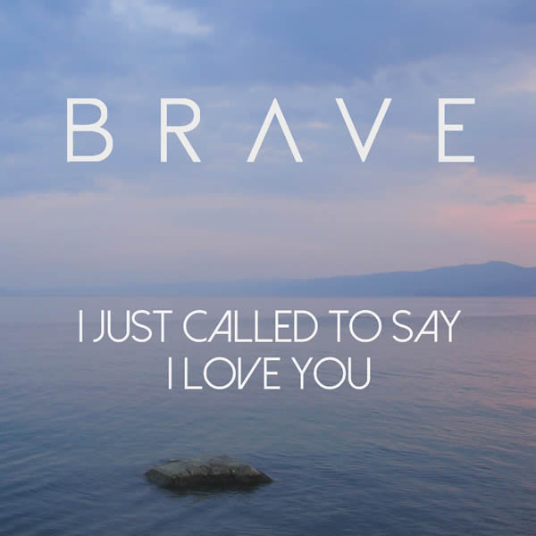 BRAVE - I Just Called To Say I Love You (C-Wave/Cafe Music UK)