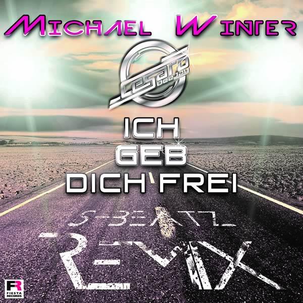 MICHAEL WINTER - Ich Geb Dich Frei (Cesaro Deejay S-Beatz Remix) (Fiesta/KNM)